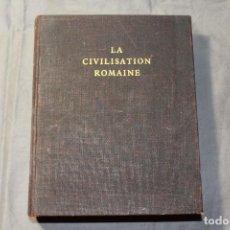 Libros antiguos: LA CIVILISATION ROMAINE. PIERRE GRIMAL. ARTHAUD 1960. TEXTO EN FRANCÉS. Lote 196190211