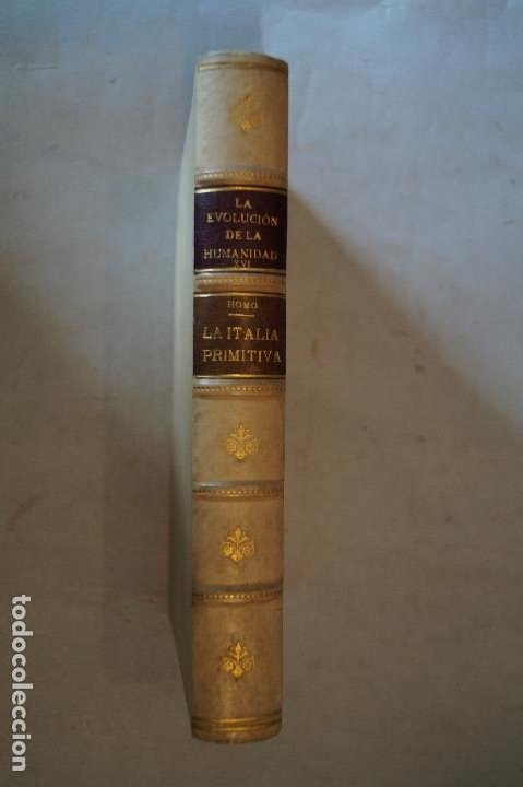 LA ITALIA PRIMITIVA Y LOS COMIENZOS DEL IMPERIALISMO ROMANO. LEON HOMO. 1926 (Libros antiguos (hasta 1936), raros y curiosos - Historia Antigua)