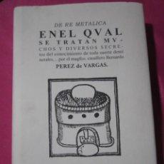 Libros antiguos: DE RE METALICA... CONOCIMIENTOS METALICOS Y DE MINERALES .+ CD. TIRADA 1000. LIBROS. Lote 196665897