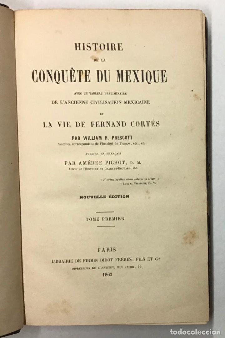 Libros antiguos: HISTORIE DE LA CONQUÊTE DU MEXIQUE... - PRESCOTT, William H. - Foto 2 - 196786870