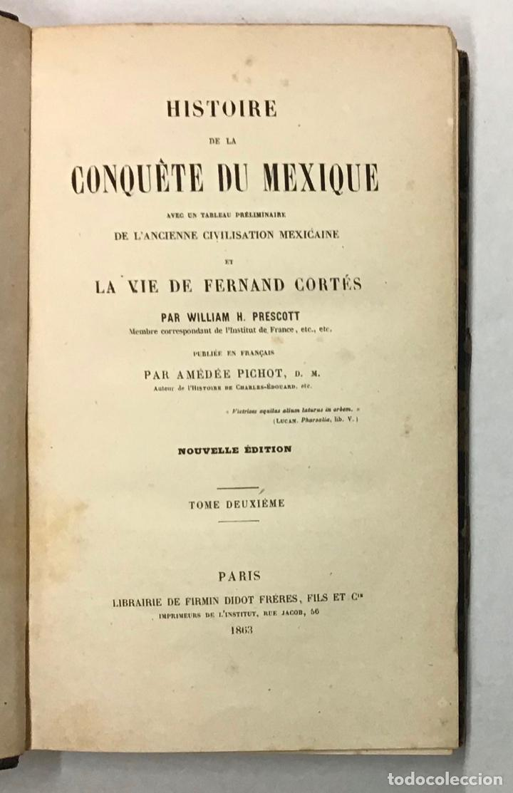 Libros antiguos: HISTORIE DE LA CONQUÊTE DU MEXIQUE... - PRESCOTT, William H. - Foto 6 - 196786870