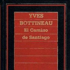 Libros antiguos: YVES BOTTINEAU: EL CAMINO SANTIAGO, VER INDICE EN EL INTERIOR. Lote 196810841