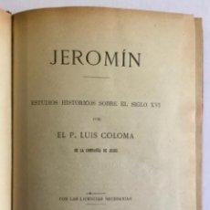 Libros antiguos: JEROMÍN. ESTUDIOS HISTÓRICOS SOBRE EL SIGLO XVI.. Lote 196846147