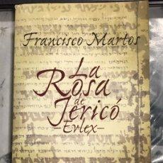 Libros antiguos: LA ROSA DE JERICO - EVLEX , DE FRANCISCO MARTOS, ROCA EDITORIAL, PRIMERA EDICIÓN 2005. Lote 197180157