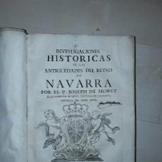Libros antiguos: MORET. INVESTIGACIONES DEL REYNO DE NAVARRA. HISTORIA DE NAVARRA Y DEL PAIS VASCO. Lote 197333127