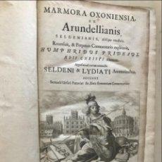 Libros antiguos: MARMORA OXONIENSIA, EX ARUNDELLIANIS..., 1670. PRIDEAUX/LYDIATE. POSEE 29 GRABADOS. Lote 198323947