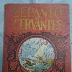 Libri antichi: LEPANTO Y CERVANTES, HÉROES Y GESTAS , EDITORIAL DALMAU, VER FOTOS. Lote 198780793