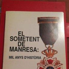 Libri antichi: EL SOMETENT DE MANRESA, MIL ANYS D'HISTORIA. Lote 199062277