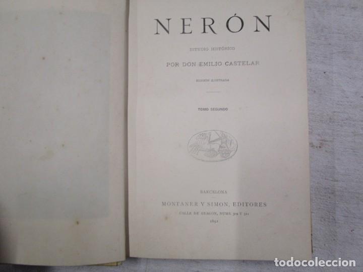 Libros antiguos: NERÓN, ESTUDIO HISTÓRICO - EMILIO CASTELAR - EDI MONTANER Y SIMÓN1892 TOMO II + INFO - Foto 3 - 199115103