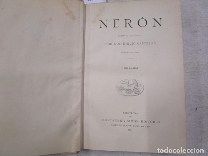 Libros antiguos: NERÓN, ESTUDIO HISTÓRICO - EMILIO CASTELAR - EDI MONTANER Y SIMÓN 1891 TOMO I + INFO - Foto 3 - 199115827