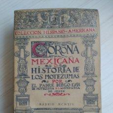 Libros antiguos: CORONA MEXICANA-HISTORIA DE LOS MOTEZUMAS POR EL PADRE DIEGO LUIS DE MOTEZUMA. Lote 200245430