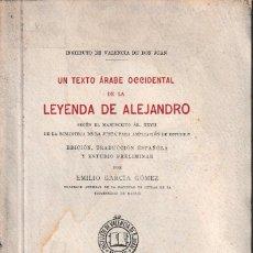 Libros antiguos: UN TEXTO ÁRABE OCCIDENTAL DE LA LEYENDA DE ALEJANDRO (ED. EMILIO GARCÍA GÓMEZ, 1929) SIN USAR. Lote 200280483