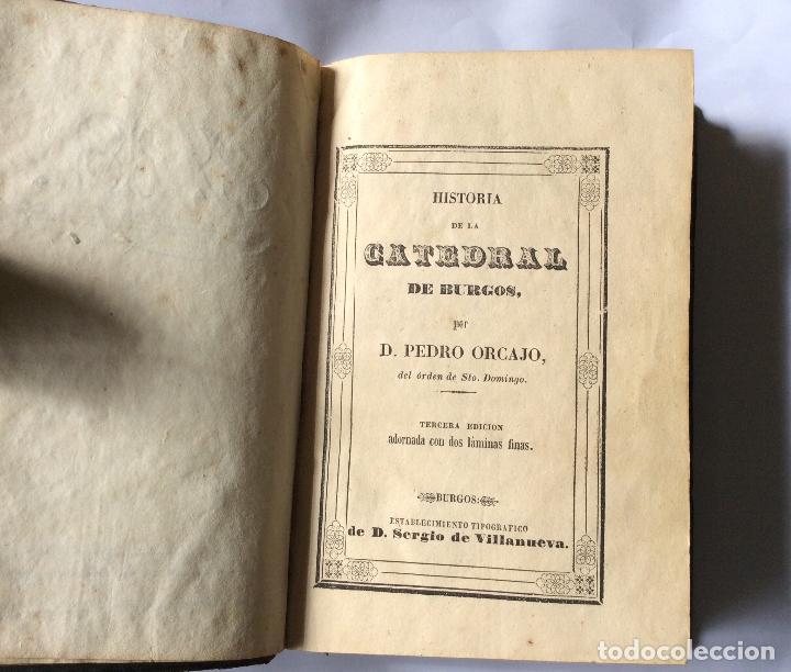 ORCAJO, PEDRO HISTORIA DE LA CATEDRAL DE BURGOS. 1847 (Libros antiguos (hasta 1936), raros y curiosos - Historia Antigua)