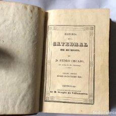 Libros antiguos: ORCAJO, PEDRO HISTORIA DE LA CATEDRAL DE BURGOS. 1847. Lote 200863511