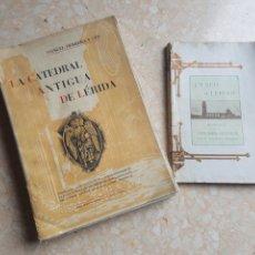 Libros antiguos: HISTORIA LOTE DE 2 LA SEO DE LÉRIDA LUÍS ROCA Y LA CATEDRAL ANTIGUA DE LÉRIDA MANUEL HERRERA. Lote 201191448