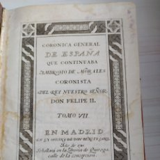 Libros antiguos: CRONICA GENERAL DE ESPAÑA QUE CONTINUABA AMBROSIO DE MORALES CORONISTA DEL REY NUESTRO DON FELIPE II. Lote 201520647