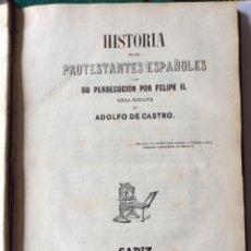 Libros antiguos: HISTORIA DE LOS PROTESTANTES ESPAÑOLES Y DE SU PERSECUCIÓN POR FELIPE II-AÑO 1851. Lote 201752371