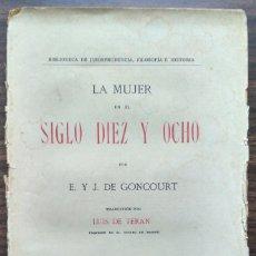 Libros antiguos: LA MUJER EN EL SIGLO DIEZ Y OCHO. E. Y J. DE GONCOURT 1900. Lote 202275218