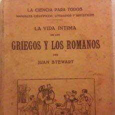 Libros antiguos: LA VIDA ÍNTIMA DE GRIEGOS Y ROMANOS. JUAN STEWART.. Lote 202339011