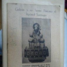 Libros antiguos: GALICIA Y SU SANTO PATRONO EL APÓSTOL SANTIAGO. CONFERENCIA. MONTEVIDEO 25 DE JULIO DE 1946. Lote 202961675