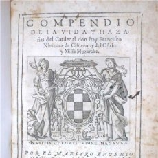 Libros antiguos: COMPENDIO DE LA VIDA...CARDENAL ... FRANCISCO XIMENEZ DE CISNEROS, 1604. EUGENIO DE ROBLES. Lote 203765607