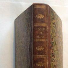 Libros antiguos: HISTORIA DE LA CONQUISTA DE MÉJICO [MÉXICO], POBLACIÓN Y PROGRESOS DE LA AMÉRICA SEPTENTRIONAL, 1843. Lote 203830172