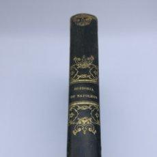 Libros antiguos: HISTORIA DEL EMPERADOR NAPOLEÓN 1839. Lote 204109887