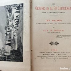 Libros antiguos: LES ORIGINES DE LA FOI CATHOLIQUE DANS LA NOUVELLE - ZÉLANDE. LES MAORIS. RARO. SALIDA A 0.01€.. Lote 204258240