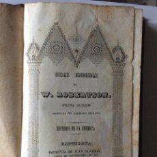 Libros antiguos: OBRAS ESCOGIDAS DE W. ROBERTSON -HISTORIA DE LA AMERICA -2 TOMOS ENCUADERNADOS AÑO 1840. Lote 204276336