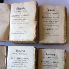 Libros antiguos: WASHINGTON IRVING -HISTORIA DE LA VIDA Y VIAJES DE CRISTOBAL COLON 1833/34- 4 TOMOS OBRA COMPLETA. Lote 204662087