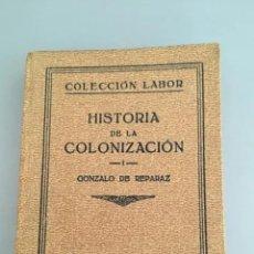 Libros antiguos: HISTORIA DE LA COLONIZACIÓN, GONZALO DE REPARAZ, EDITORIAL LABOR, 1933. Lote 205688522
