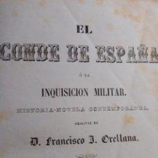 Libros antiguos: EL CONDE DE EPAÑA O LA INQUISICION MILITAR 2 EDICION FRANCISCO J.ORELLANO. Lote 205717107