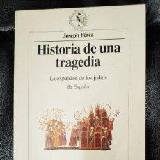 Libros antiguos: HISTORIA DE UNA TRAGEDIA LA EXPULSION DE LOS JUDIOS DE ESPAÑA JOSEPH PEREZ. Lote 206167408