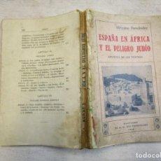 Libros antiguos: ESPAÑA EN AFRICA Y EL PELIGRO JUDÍO. APUNTES..DESDE 1915 A 1918 - FERNÁNDEZ, AFRICANO 1928 + INFO. Lote 207038306