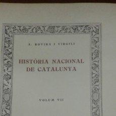 Libri antichi: HISTORIA NACIONAL DE CATALUNYA PER ANTONI ROVIRA VIRGILI TOMO VII EDICIONS PATRIA BARCELONA 1934. Lote 207121225