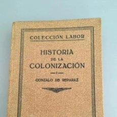 Libros antiguos: HISTORIA DE LA COLONIZACIÓN, GONZALO DE REPARAZ, EDITORIAL LABOR, 1933. Lote 207942963