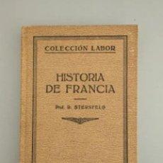 Libros antiguos: HISTORIA DE FRANCIA - PROF. R. STERNFELD - COLECCION LABOR, AÑO 1926. Lote 208082110