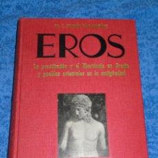 Libros antiguos: LIBRO EROS PROSTITUCION Y LIBERTINAJE EN GRECIA DE JOAQUIN DIAZ GONZALEZ 1935 BIBLIOTECA CLIO BUENO. Lote 208234715