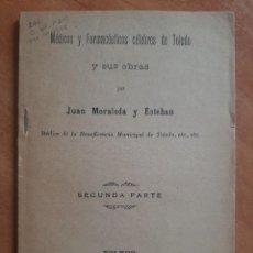 Libri antichi: 1911 MÉDICOS Y FARMACÉUTICOS CÉLEBRES DE TOLEDO Y SUS OBRAS - JUAN MORALEDA Y ESTEBAN /2ª PARTE. Lote 208805513