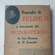 Libros antiguos: BIOGRAFÍA DE FELIPE II Y DESCRIPCIÓN DEL MONASTERIO DE SAN LORENZO DE EL ESCORIAL - 1940.. Lote 208954001