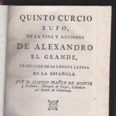 Libros antiguos: QUINTO CURCIO RUFO: DE LA VIDA Y ACCIONES DE ALEJANDRO EL GRANDE. MADRID, 1781. MAGNO. Lote 210698764