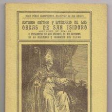 Livros antigos: JULIO PÉREZ LLAMAZARES: ESTUDIO DE LAS OBRAS DE SAN ISIDORO DE SEVILLA. LEÓN, 1925. Lote 212299011