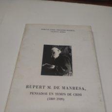 Libros antiguos: RUPERT M. DE MANRESA, PENSADOR EN TEMPS DE CRISI 18691939. Lote 212582400