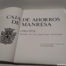 Libros antiguos: CAJA DE AHORROS DE MANRESA 1863 1973 MUY ILUSTRADO. Lote 212584455