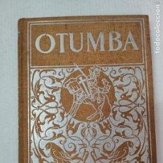 Libros antiguos: OTUMBA - LIBROS DE EPOPEYA - ED. F.T.D, BARCELONA, 1926. Lote 212770486