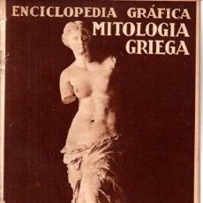 Libros antiguos: ENCICLOPEDIA GRÁFICA MITOLOGÍA GRIEGA (ED. CERVANTES, 1930). Lote 213054911