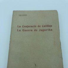 Libros antiguos: SAL.LUSTI. LA CONJURACIÓ DE CATILINA. LA GUERRA DE JUGURTHA. Lote 213641467