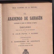 Libros antiguos: JULIO PUYOL: EL ABADENGO DE SAHAGÚN. CONTRIBUCIÓN AL ESTUDIO DEL FEUDALISMO. 1915. LEÓN. Lote 213769707