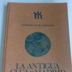 Libros antiguos: LA ANTIGUA CECA DE MADRID,ANTONIO R. DE CATALINA,EDITADO POR ADSUARA,1980.. Lote 213680275
