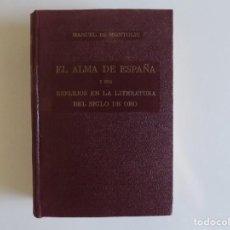 Libros antiguos: LIBRERIA GHOTICA. MONTOLIU. EL ALMA DE ESPAÑA Y SUS REFLEJOS EN LA LITERATURA DEL SIGLO DE ORO.. Lote 213924815